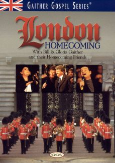 Bill and Gloria Gaither: London Homecoming