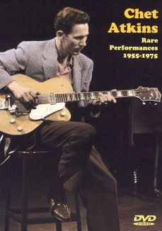 Chet Atkins: Rare Performances 1955-75
