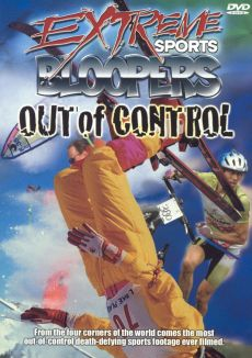 Extreme Sports Bloopers: Out of Control