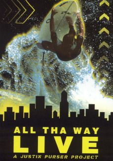 All Tha Way Live