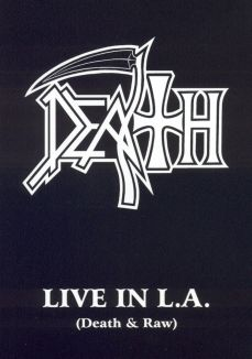 Death: Live in L.A. (Death & Raw)