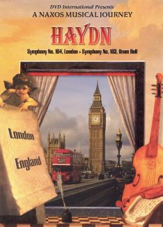 A Naxos Musical Journey: Haydn - Symphonies 4, 104  and 103