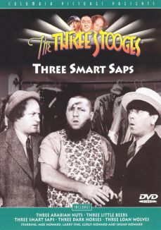 The Three Stooges : Three Smart Saps