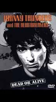Johnny Thunders and the Heartbreakers: Dead or Alive