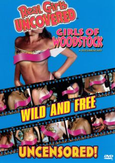 Real Girls Uncovered: Girls of Woodstock