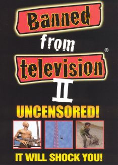 Banned From Television II Uncensored!