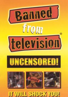 Banned From Television: Uncensored!