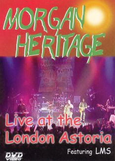 Morgan Heritage: Live at the London Astoria