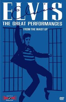 Elvis Presley: Great Performances, Vol. 3 - From the Waist Up