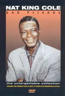 "Nat ""King"" Cole: The Unforgettable Collection"