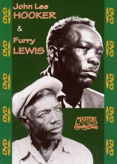 Masters of the Country Blues: John Lee Hooker and Furry Lewis
