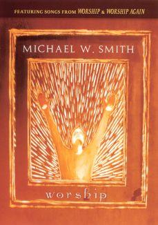 Michael W. Smith: Worship