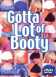 Gotta Lot of Booty