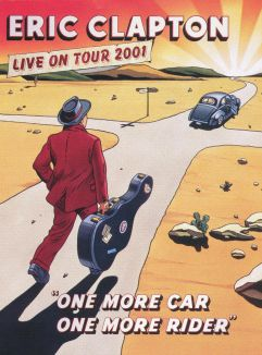 Eric Clapton - Live on Tour 2001: One More Car, One More Rider