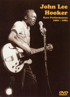 John Lee Hooker: Rare Performances 1960-1984