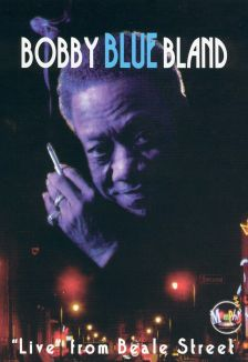 """Bobby """"Blue"""" Bland: Live from Beale Street"""