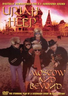 Uriah Heep: Moscow and Beyond