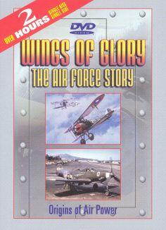 Wings of Glory: The Air Force Story, Vol. 1 - Origins of Air Power