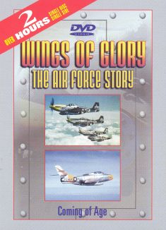 Wings of Glory: The Air Force Story, Vol. 3 - Coming of Age
