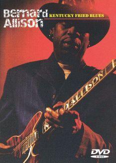 Bernard Allison: Kentucky Fried Blues