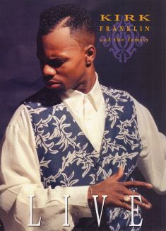 Kirk Franklin and the Family: Live