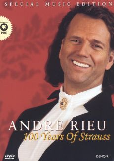Andre Rieu: 100 Years of Strauss