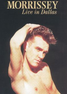 Morrissey: Live in Dallas