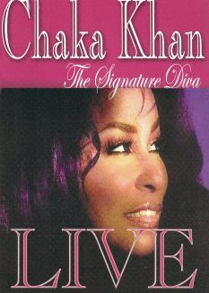 Chaka Khan: The Signature Diva - Live