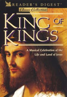 Reader's Digest: King of Kings - A Musical Celebration of the Life and Land of Jesus