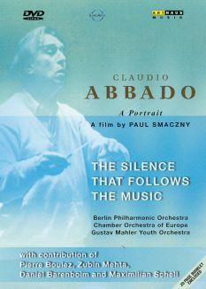 Claudio Abbado: The Silence That Follows the Music - A Portrait
