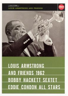 Louis Armstrong & Friends 1962: Bobby Hackett/Eddie Condon