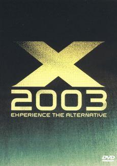 X 2003: Experience the Alternative