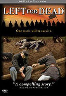 Civil War Life: Left For Dead