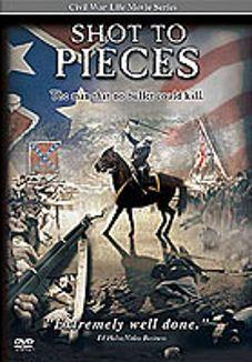 Civil War Life: Shot to Pieces