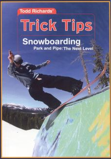 Todd Richards' Trick Tips, Vol. 2: Snowboarding - Park and Pipe, The Next Level