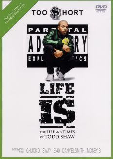 Too $hort: Life Is - The Life and Times of Todd Shaw