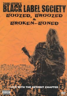 Black Label Society: Boozed, Broozed & Broken-Boned