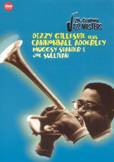 Jazz Masters: Dizzy Gillespie Plus Cannonball Adderly, Muggsy Spanier & Joe Sullivan