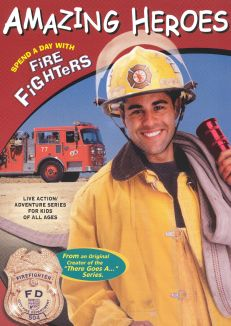 Amazing Heroes: Spend a Day with Firefighters
