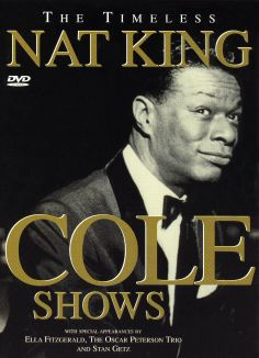 "Nat ""King"" Cole: The Timeless Nat ""King"" Cole Shows"