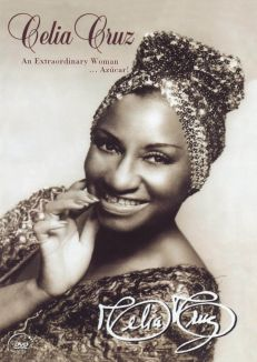 Celia Cruz: An Extraordinary Woman... Con Azucar!