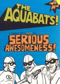 Aquabats: Serious Awesomeness