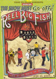 The Show Must Go Off! Reel Big Fish - Live at the House of Blues