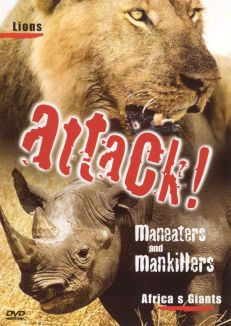 Attack! Maneaters & Mankillers: Lions & Africa's Giants