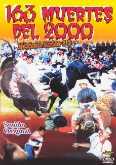 163 Muertes Del 2000: Mexican Rodeo #2