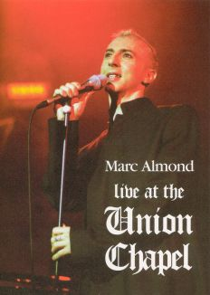 Marc Almond: Live at the Union Chapel