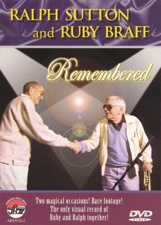Ralph Sutton and Ruby Braff: Remembered