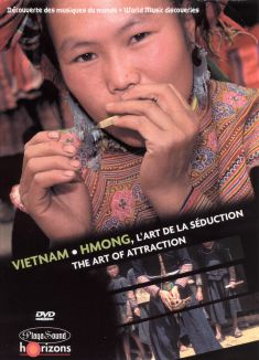 World Music Discoveries: Vietnam/Hmong - The Art of Attraction