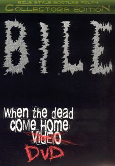 Bile: When the Dead Come Home