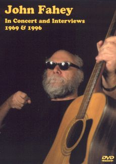 John Fahey: In Concert and Interviews, 1969-1996